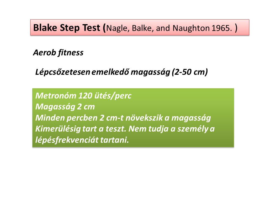 Blake Step Test (Nagle, Balke, and Naughton 1965. )