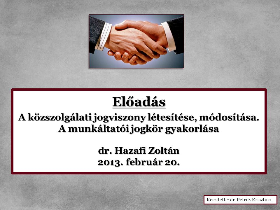 A közszolgálati jogviszony létesítése, módosítása.