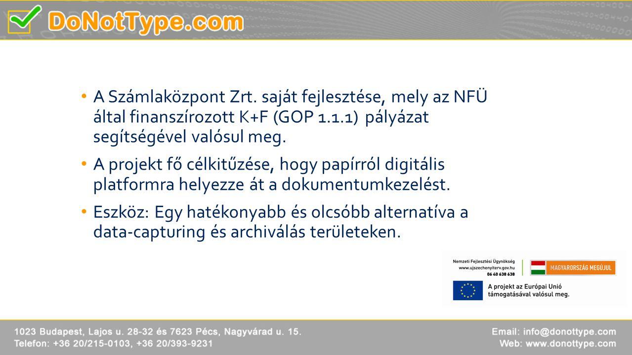 A Számlaközpont Zrt. saját fejlesztése, mely az NFÜ által finanszírozott K+F (GOP 1.1.1) pályázat segítségével valósul meg.