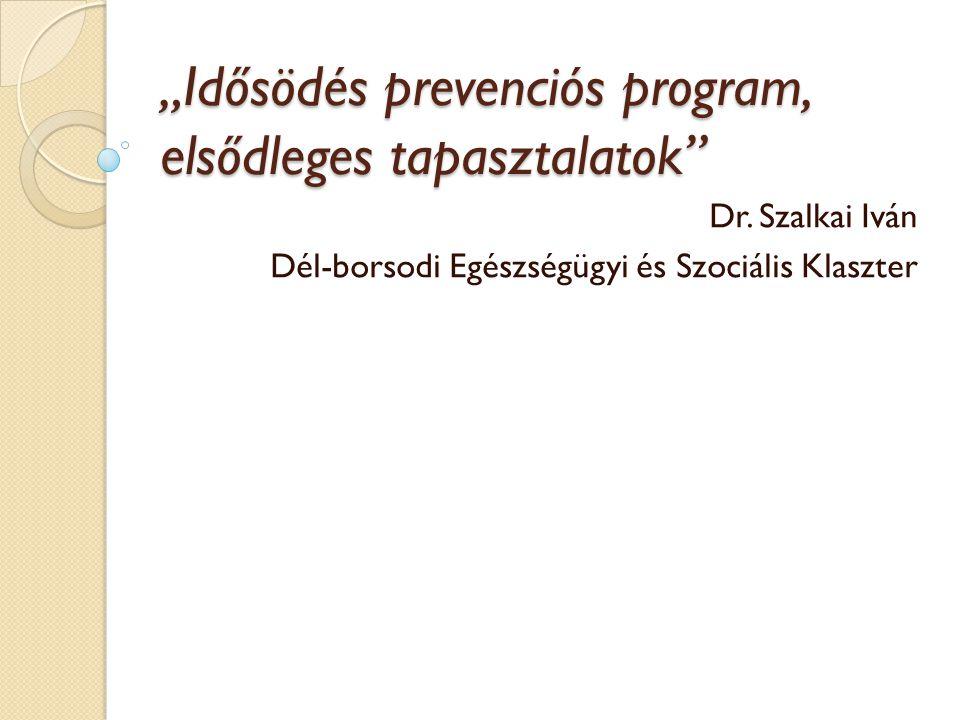 """""""Idősödés prevenciós program, elsődleges tapasztalatok"""