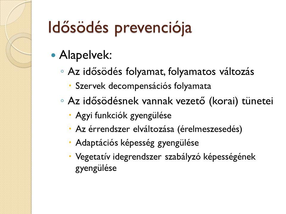 Idősödés prevenciója Alapelvek: