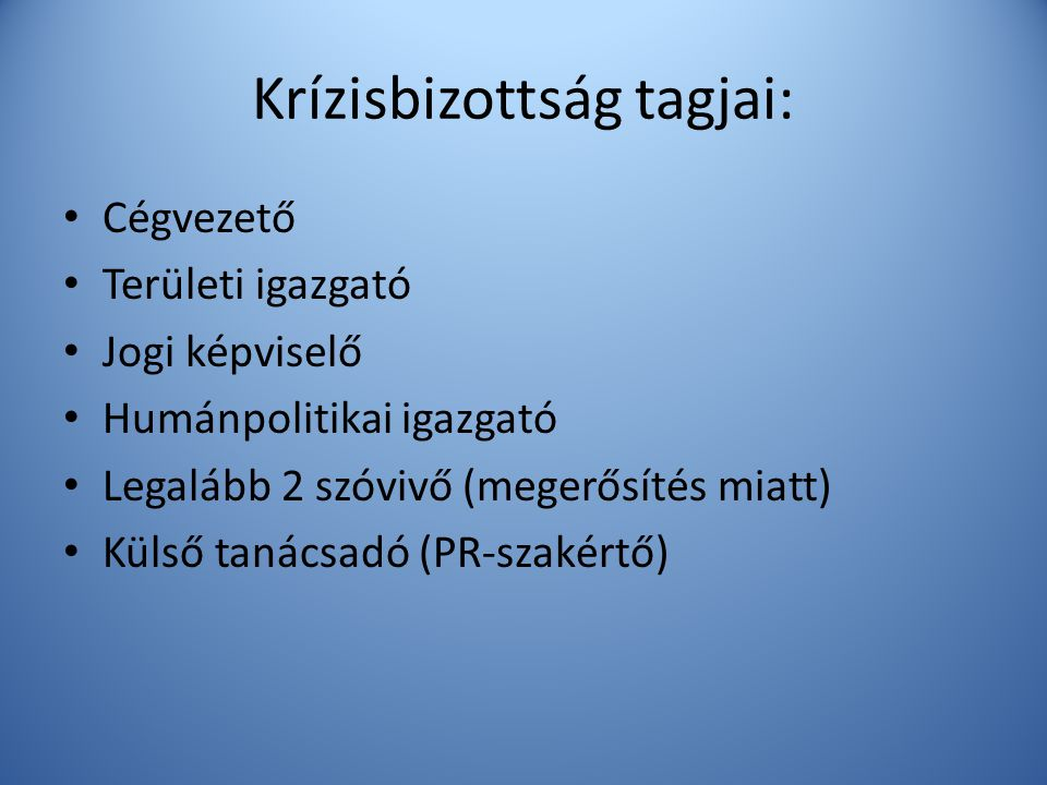 Krízisbizottság tagjai: