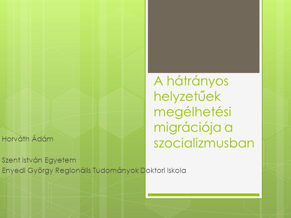 A hátrányos helyzetűek megélhetési migrációja a szocializmusban