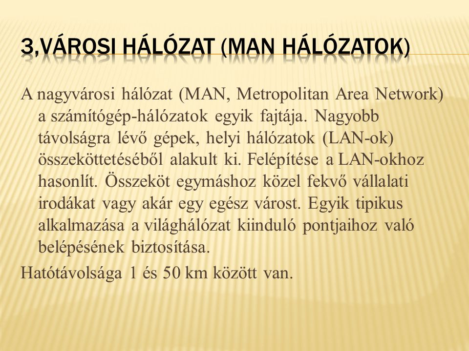 3,Városi hálózat (MAN hálózatok)