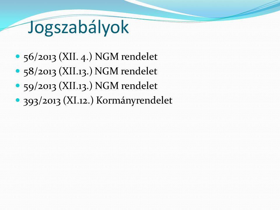 Jogszabályok 56/2013 (XII. 4.) NGM rendelet