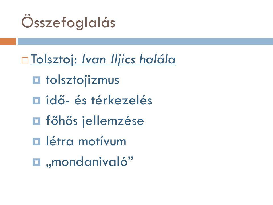 Összefoglalás Tolsztoj: Ivan Iljics halála tolsztojizmus
