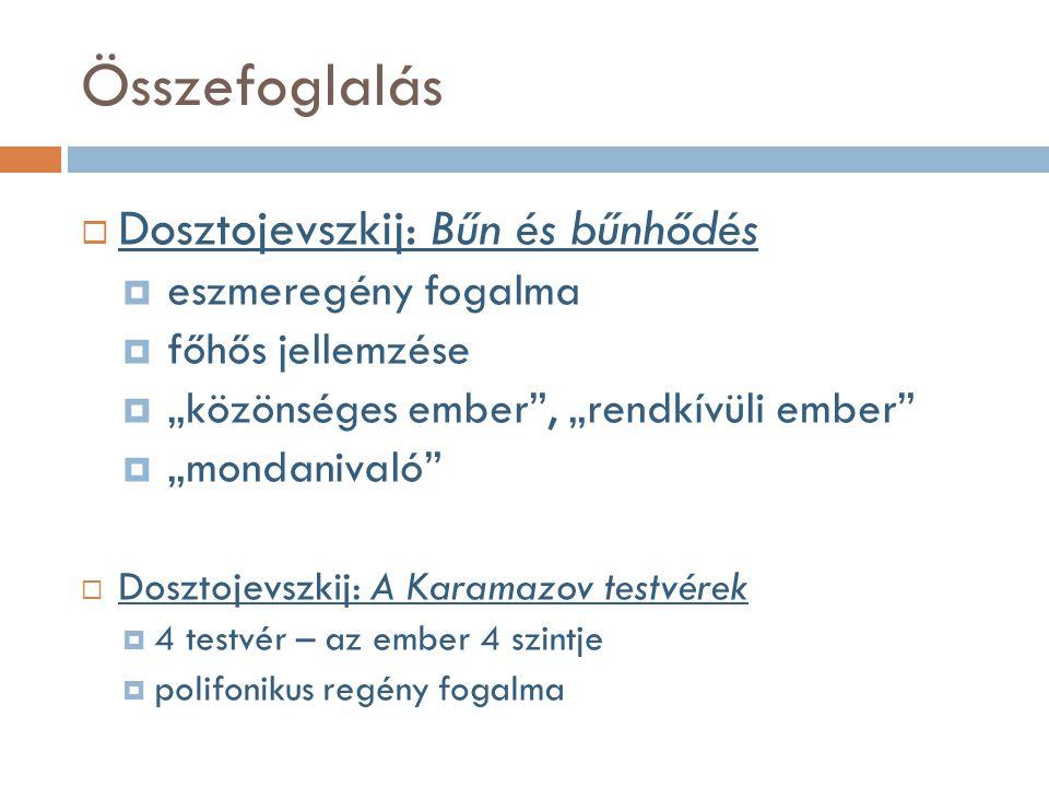 Összefoglalás Dosztojevszkij: Bűn és bűnhődés eszmeregény fogalma