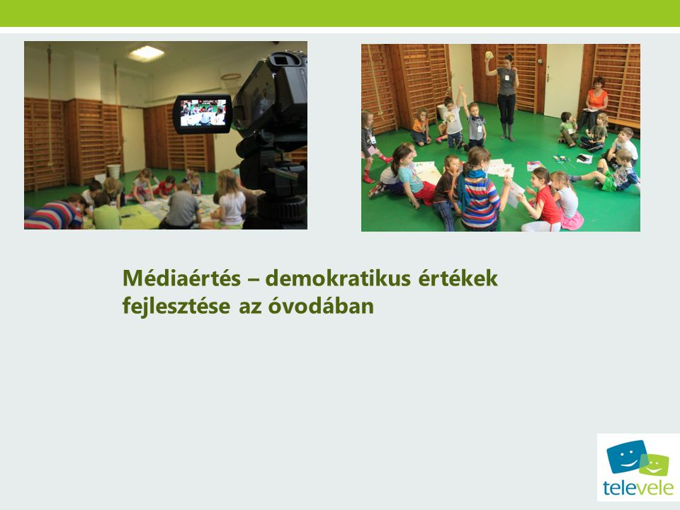 Médiaértés – demokratikus értékek fejlesztése az óvodában