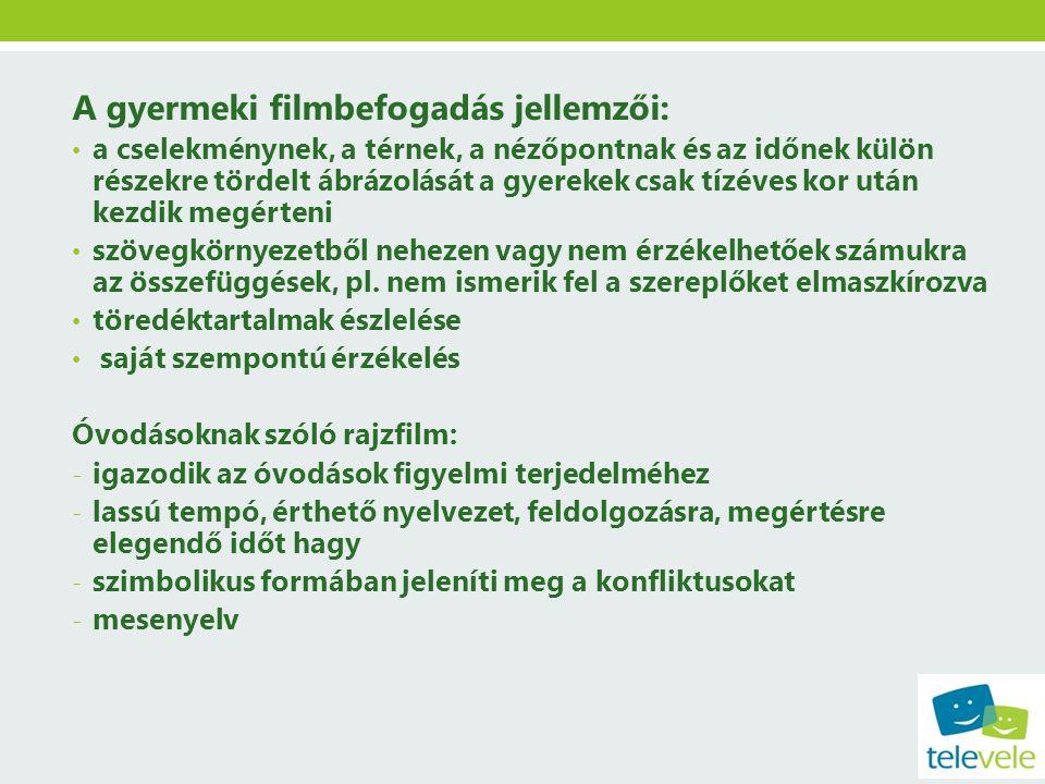 A gyermeki filmbefogadás jellemzői: