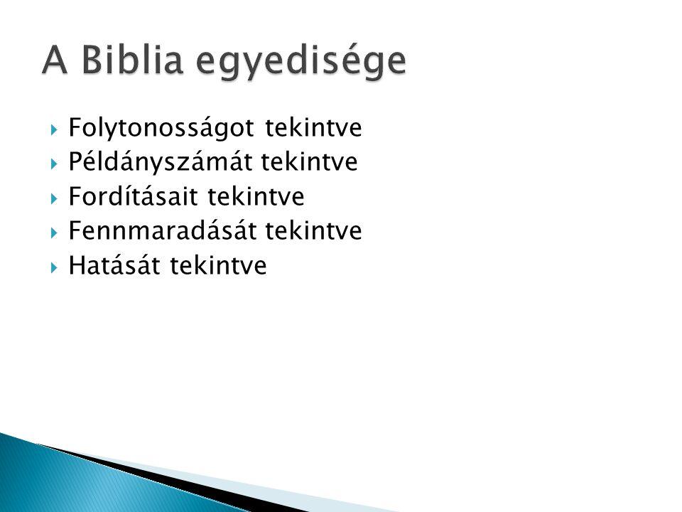 A Biblia egyedisége Folytonosságot tekintve Példányszámát tekintve