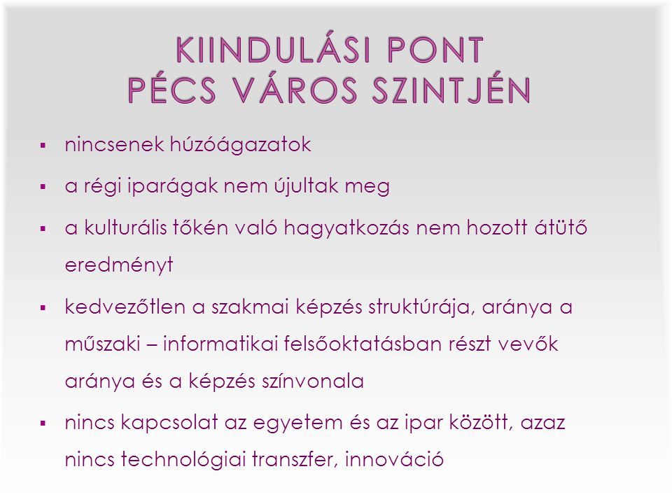 KIINDULÁSI PONT PÉCS VÁROS SZINTJÉN