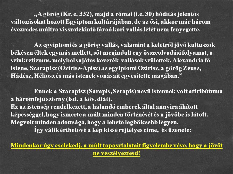 """A görög (Kr. e. 332), majd a római (i. e"