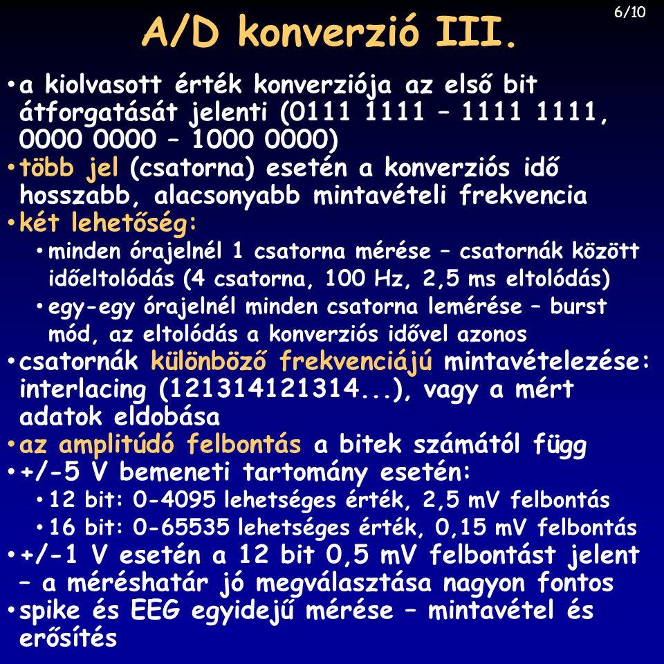 A/D konverzió III. 6/10. a kiolvasott érték konverziója az első bit átforgatását jelenti (0111 1111 – 1111 1111, 0000 0000 – 1000 0000)