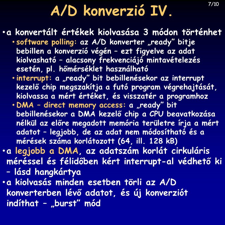 A/D konverzió IV. a konvertált értékek kiolvasása 3 módon történhet