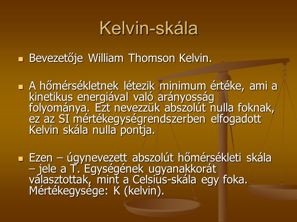 Kelvin-skála Bevezetője William Thomson Kelvin.