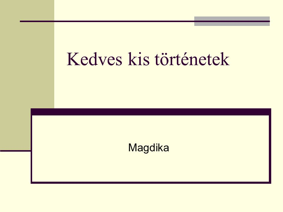 Kedves kis történetek Magdika