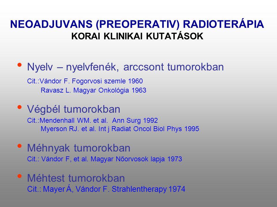 NEOADJUVANS (PREOPERATIV) RADIOTERÁPIA KORAI KLINIKAI KUTATÁSOK
