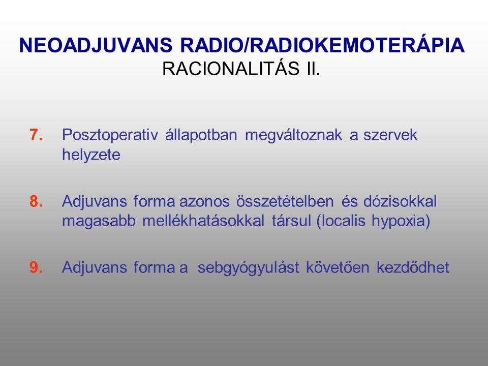 NEOADJUVANS RADIO/RADIOKEMOTERÁPIA RACIONALITÁS II.