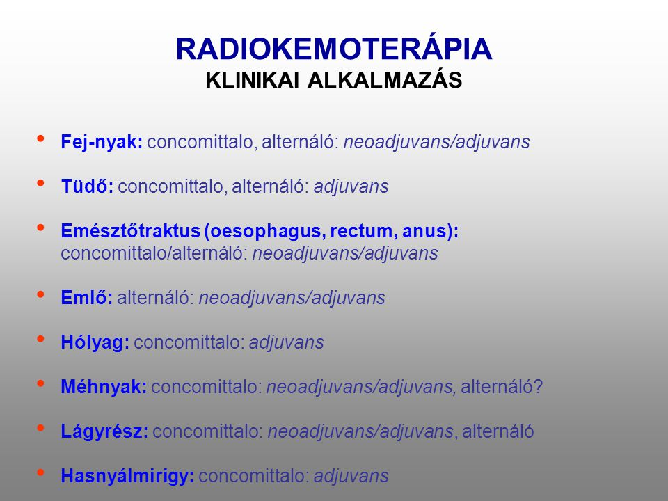 RADIOKEMOTERÁPIA KLINIKAI ALKALMAZÁS