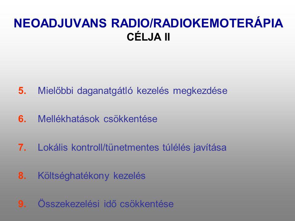 NEOADJUVANS RADIO/RADIOKEMOTERÁPIA CÉLJA II