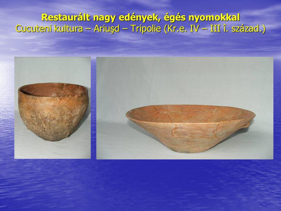 Restaurált nagy edények, égés nyomokkal Cucuteni kultura – Ariuşd – Tripolie (Kr.e.
