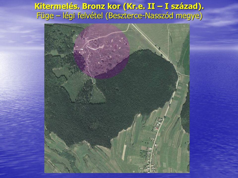 Kitermelés. Bronz kor (Kr. e. II – I század)