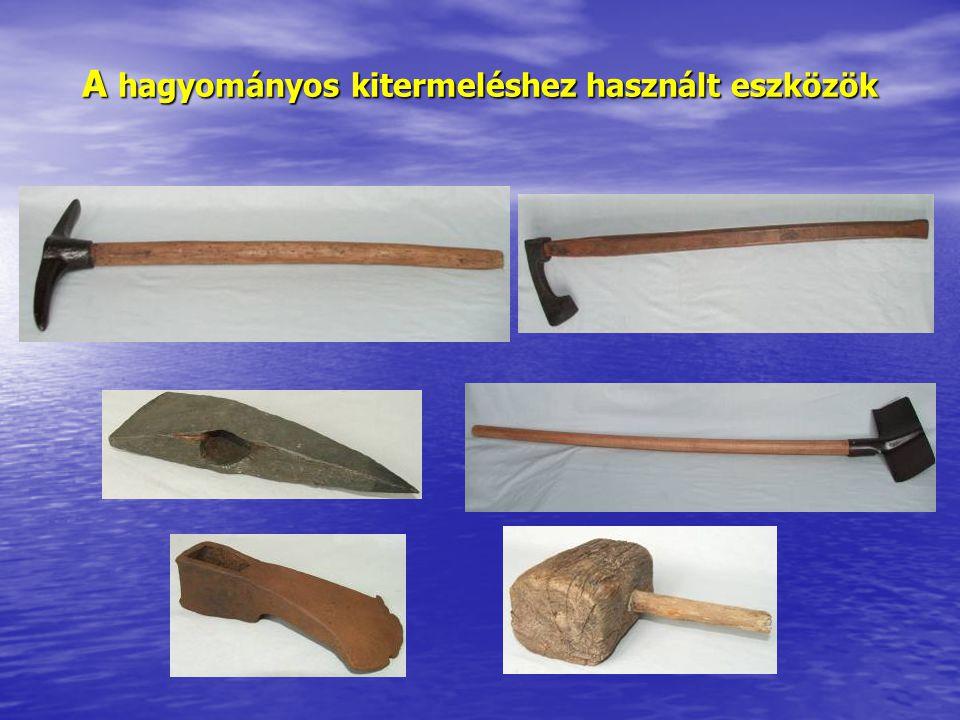 A hagyományos kitermeléshez használt eszközök