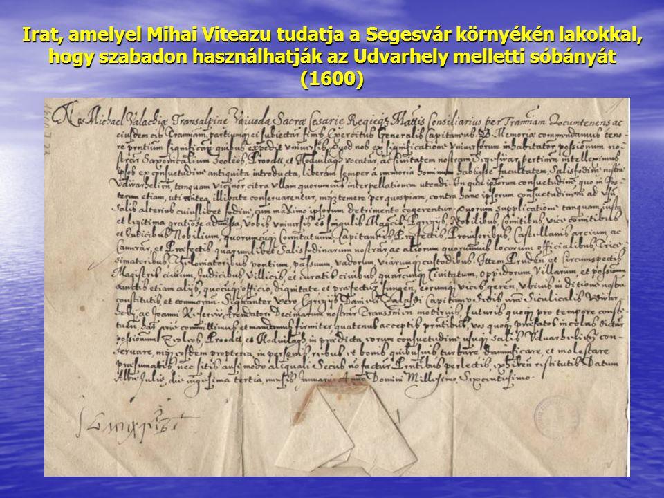 Irat, amelyel Mihai Viteazu tudatja a Segesvár környékén lakokkal, hogy szabadon használhatják az Udvarhely melletti sóbányát (1600)
