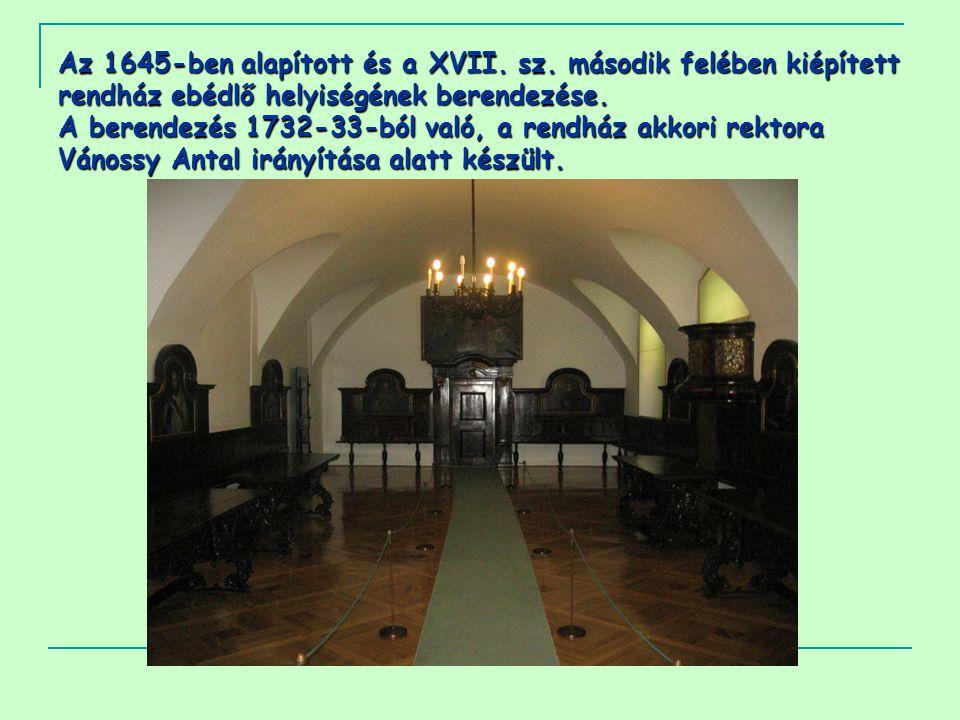Az 1645-ben alapított és a XVII. sz