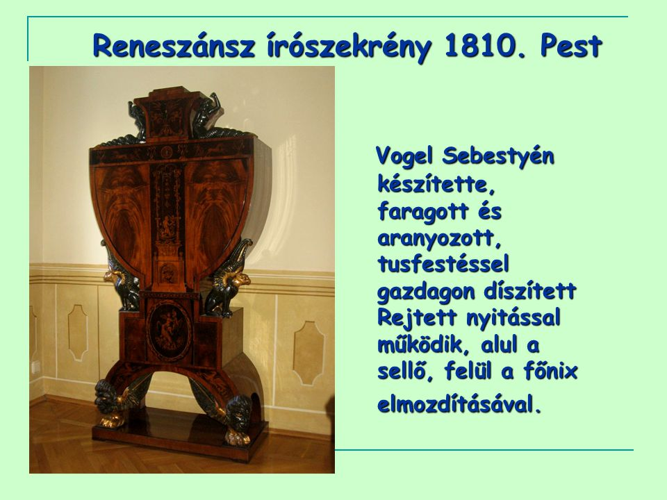 Reneszánsz írószekrény 1810