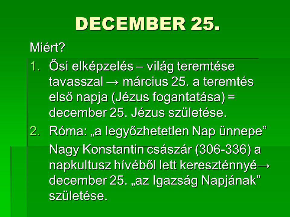 DECEMBER 25. Miért