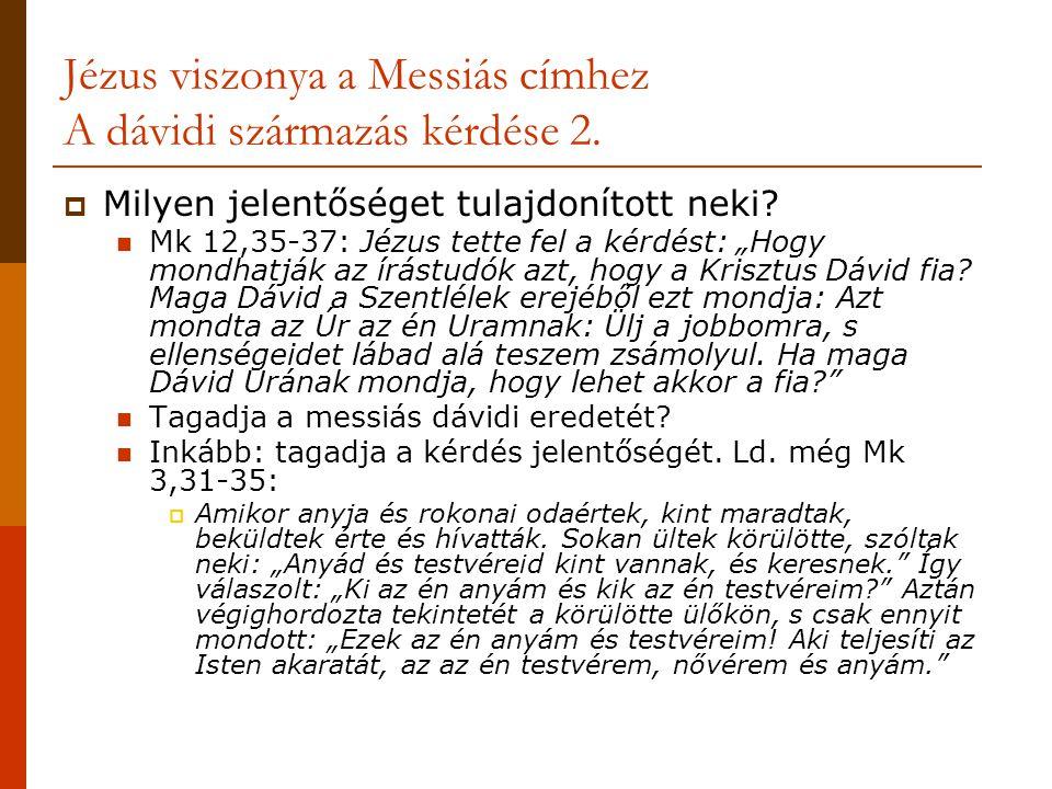 Jézus viszonya a Messiás címhez A dávidi származás kérdése 2.