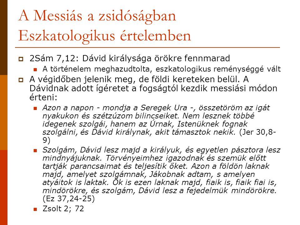 A Messiás a zsidóságban Eszkatologikus értelemben