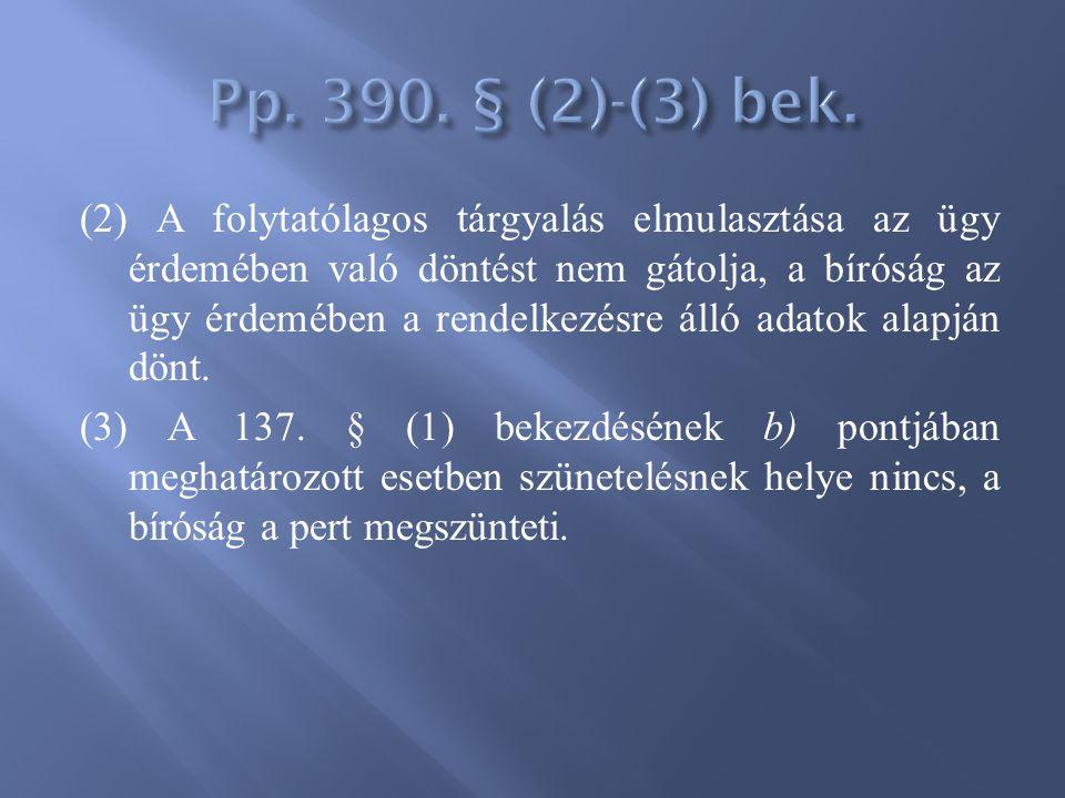 Pp. 390. § (2)-(3) bek.