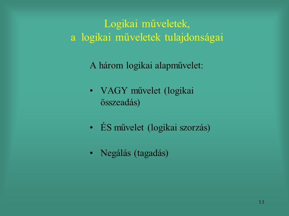 Logikai műveletek, a logikai műveletek tulajdonságai