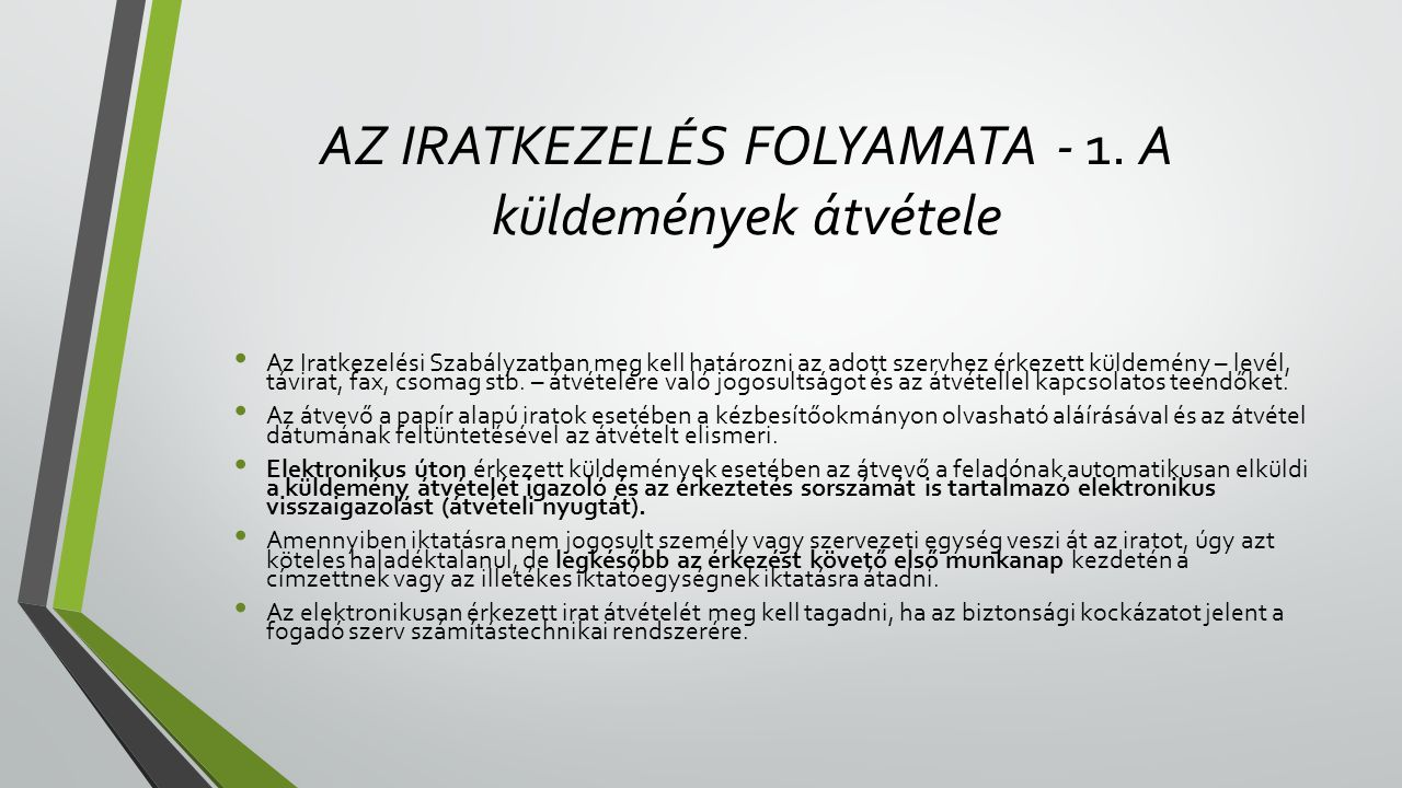 AZ IRATKEZELÉS FOLYAMATA - 1. A küldemények átvétele