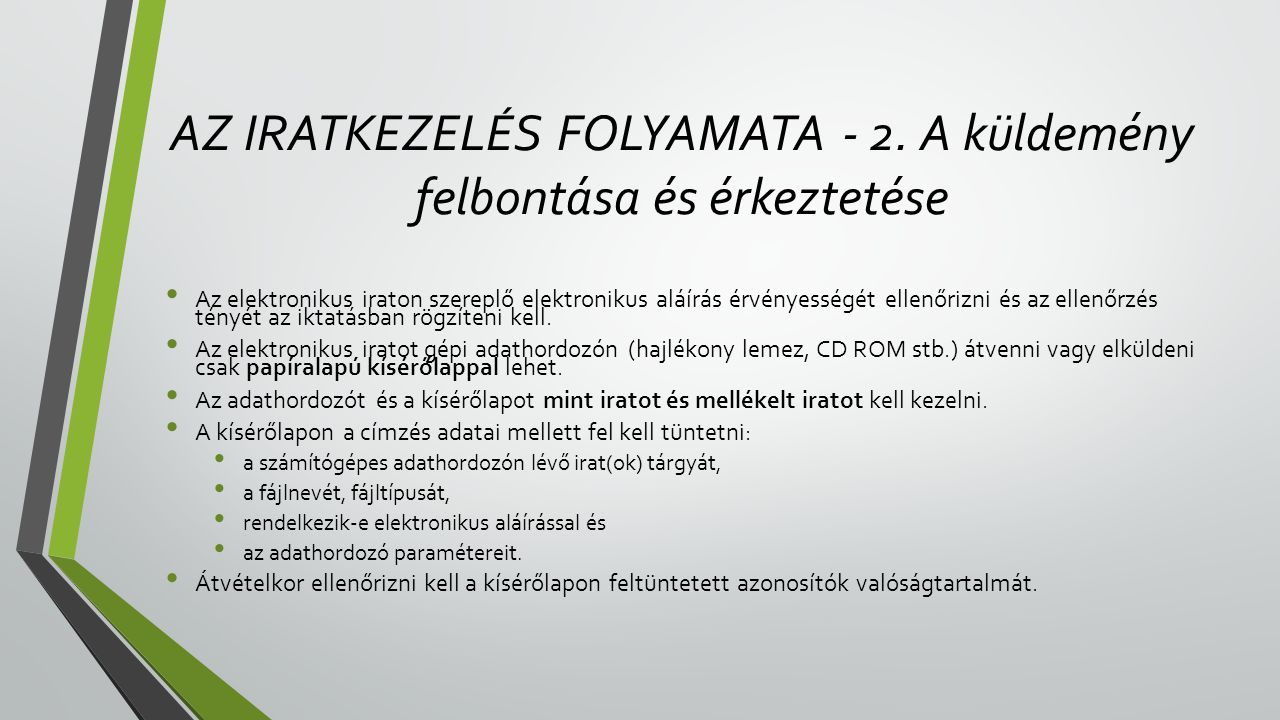 AZ IRATKEZELÉS FOLYAMATA - 2. A küldemény felbontása és érkeztetése
