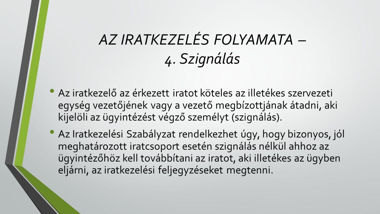 AZ IRATKEZELÉS FOLYAMATA – 4. Szignálás
