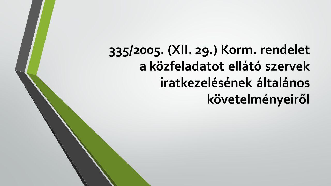 335/2005. (XII. 29.) Korm.