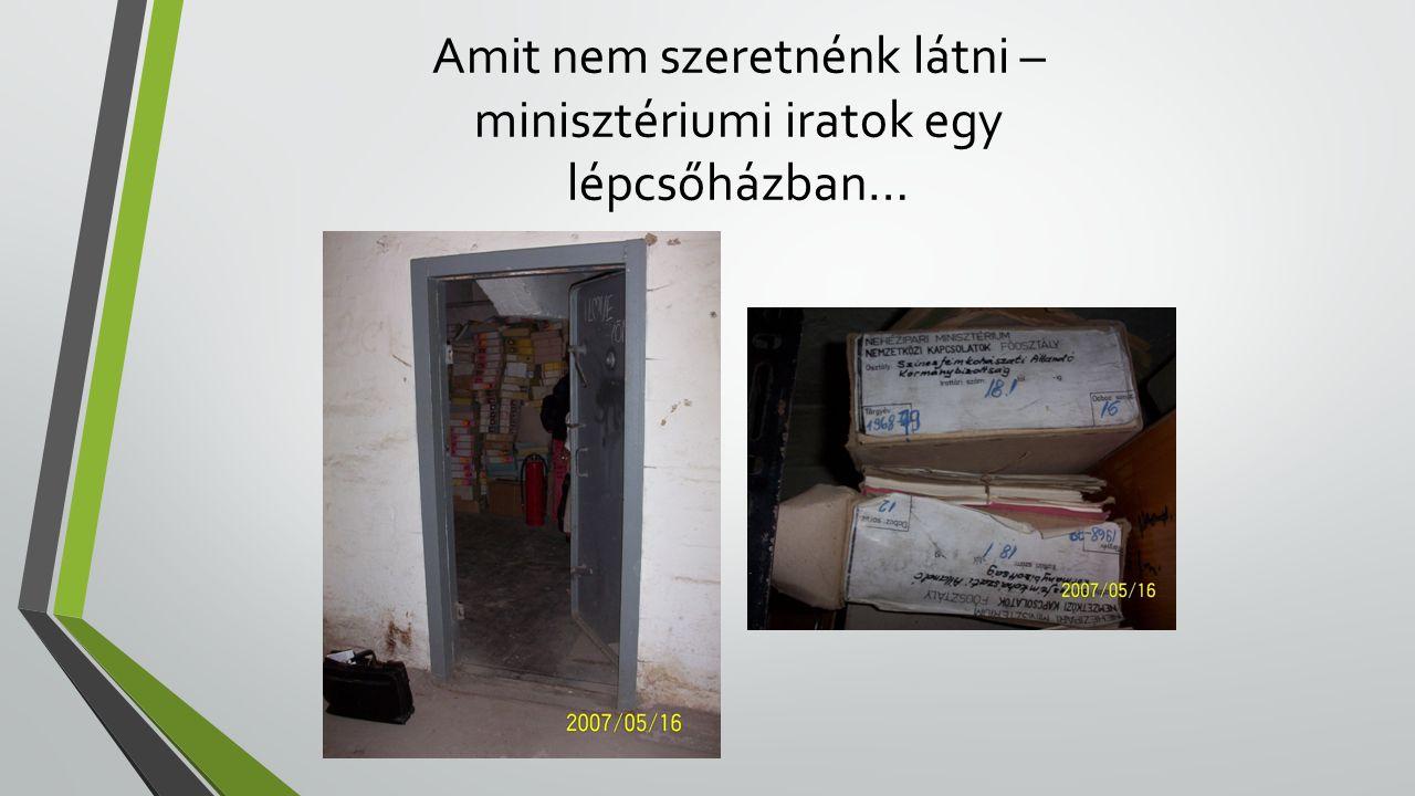 Amit nem szeretnénk látni – minisztériumi iratok egy lépcsőházban…