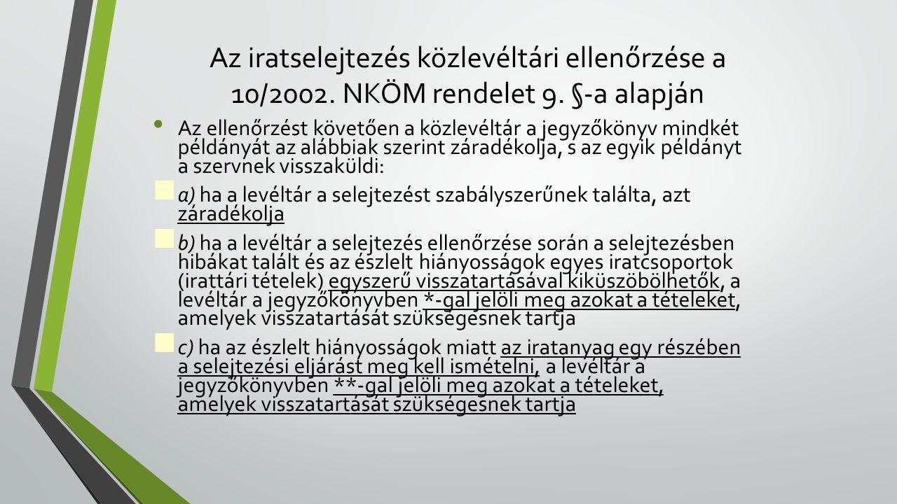 Az iratselejtezés közlevéltári ellenőrzése a 10/2002. NKÖM rendelet 9
