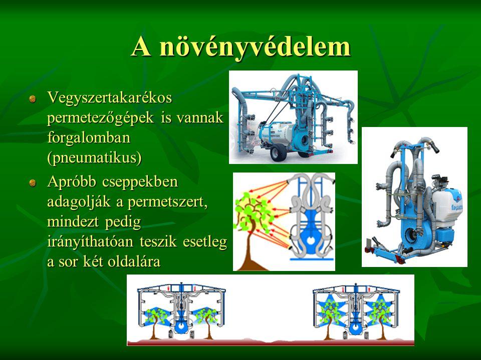 A növényvédelem Vegyszertakarékos permetezőgépek is vannak forgalomban (pneumatikus)