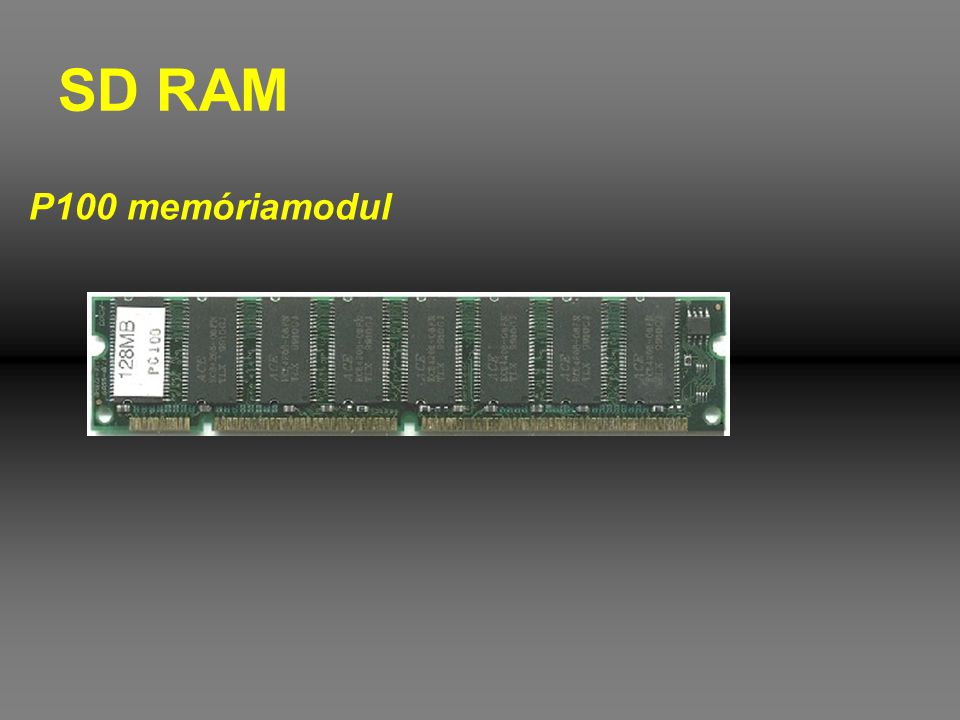 SD RAM P100 memóriamodul