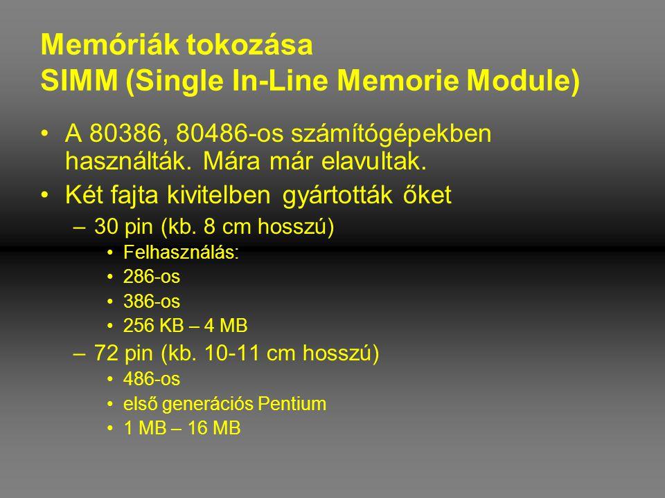 Memóriák tokozása SIMM (Single In-Line Memorie Module)