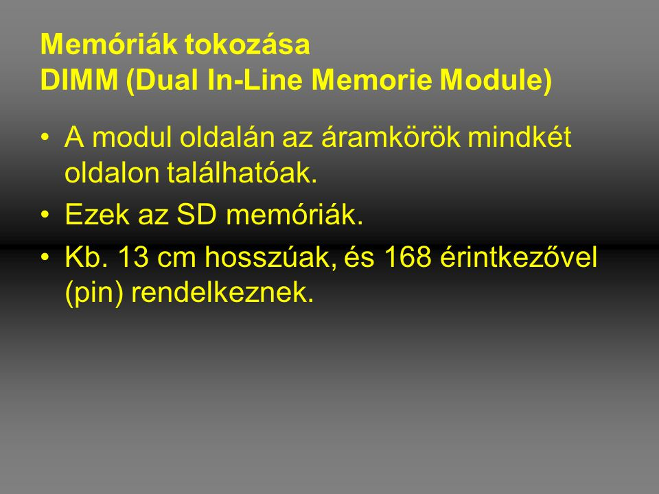 Memóriák tokozása DIMM (Dual In-Line Memorie Module)