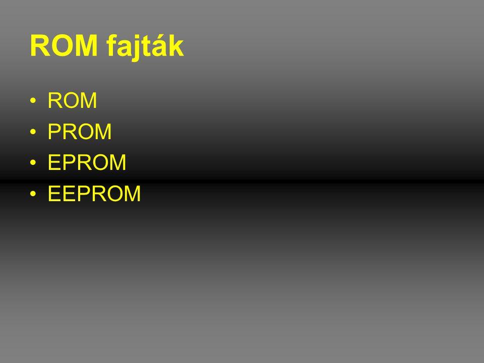 ROM fajták ROM PROM EPROM EEPROM