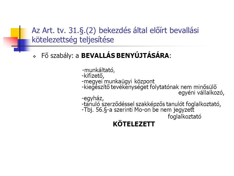 Az Art. tv. 31.§.(2) bekezdés által előírt bevallási kötelezettség teljesítése