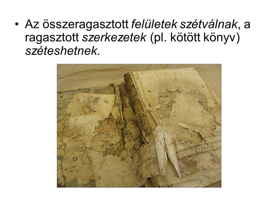 Az összeragasztott felületek szétválnak, a ragasztott szerkezetek (pl