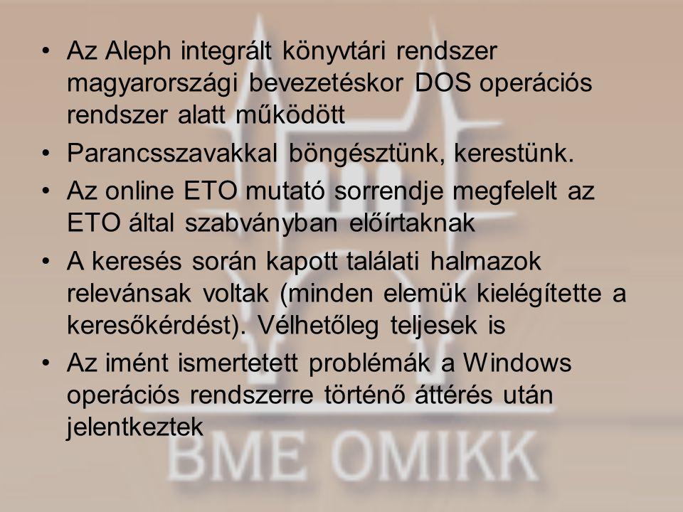 Az Aleph integrált könyvtári rendszer magyarországi bevezetéskor DOS operációs rendszer alatt működött