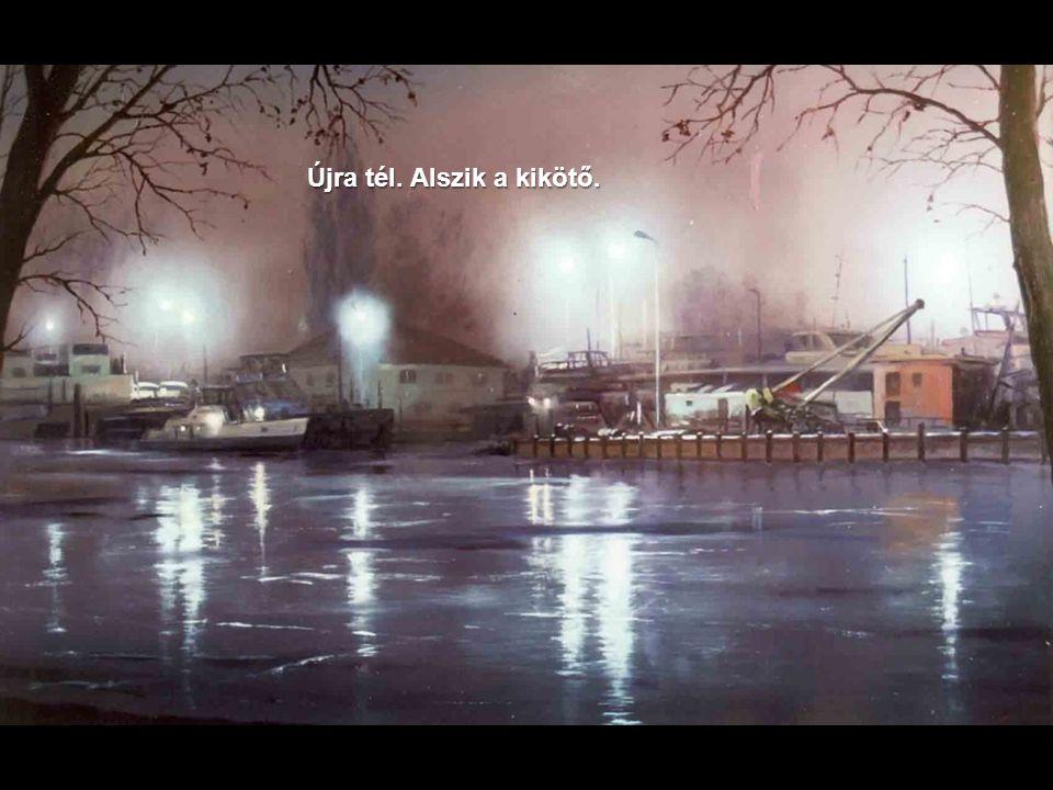 Újra tél. Alszik a kikötő.